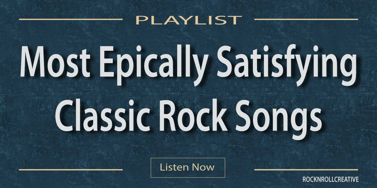 Epically Satisfying Classic Rock Playlist